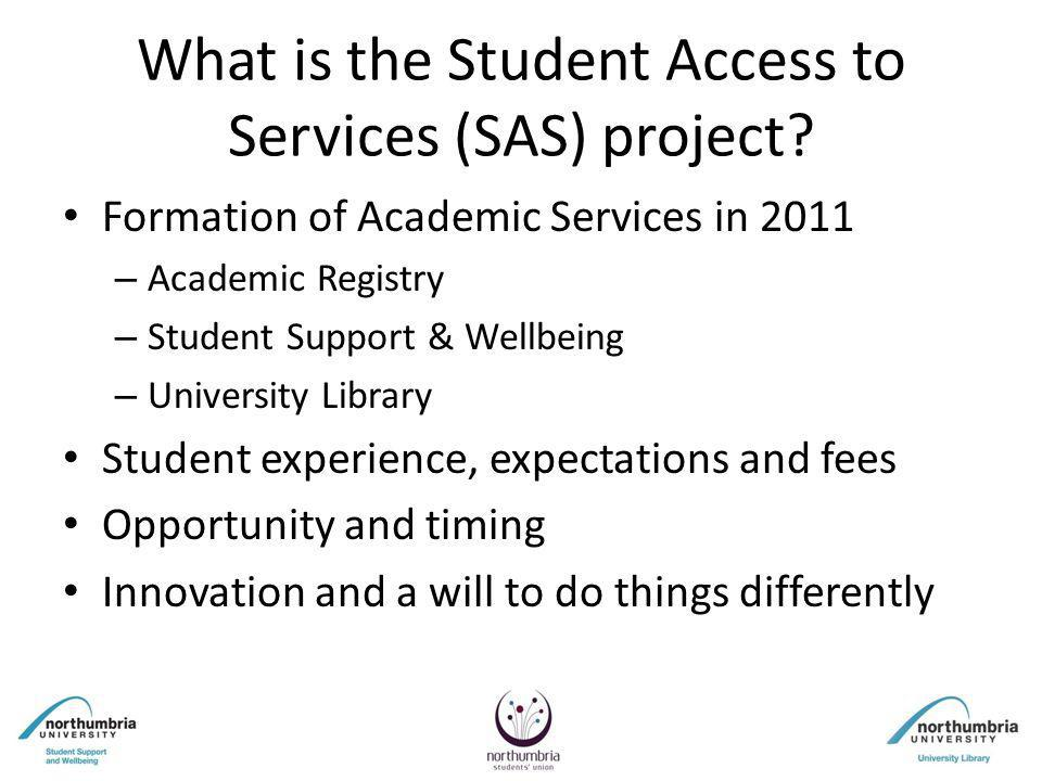 What is the Student Access to Services (SAS) project.