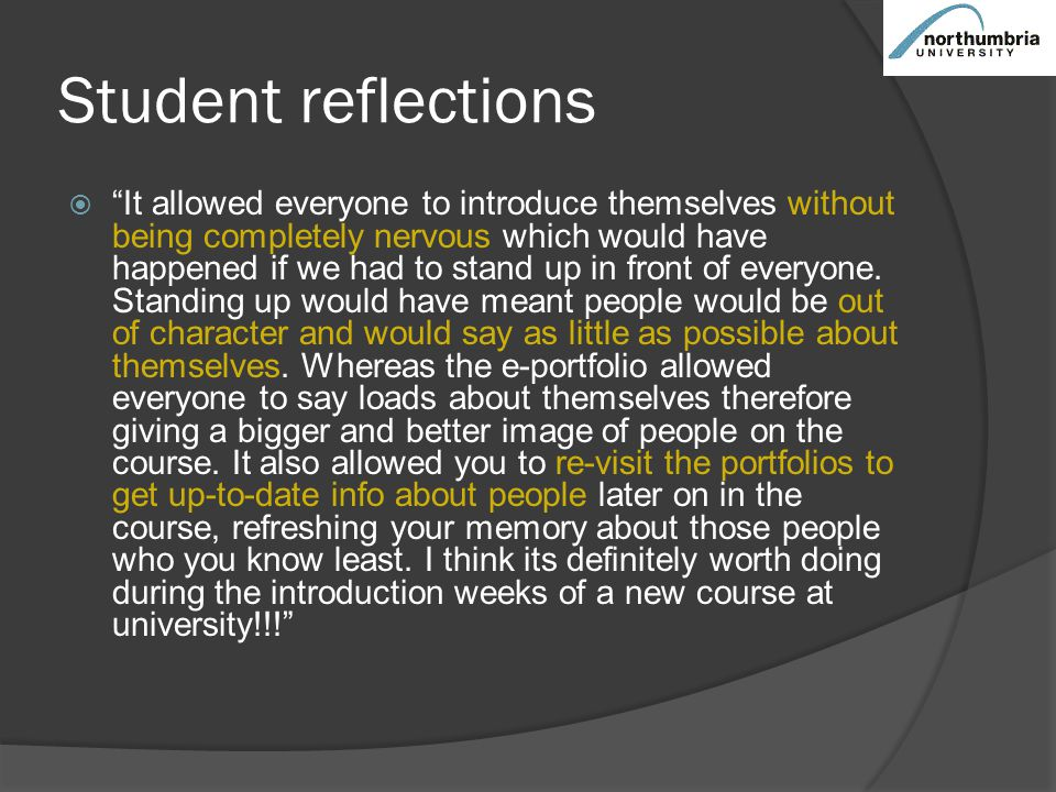 Student reflections  It allowed everyone to introduce themselves without being completely nervous which would have happened if we had to stand up in front of everyone.