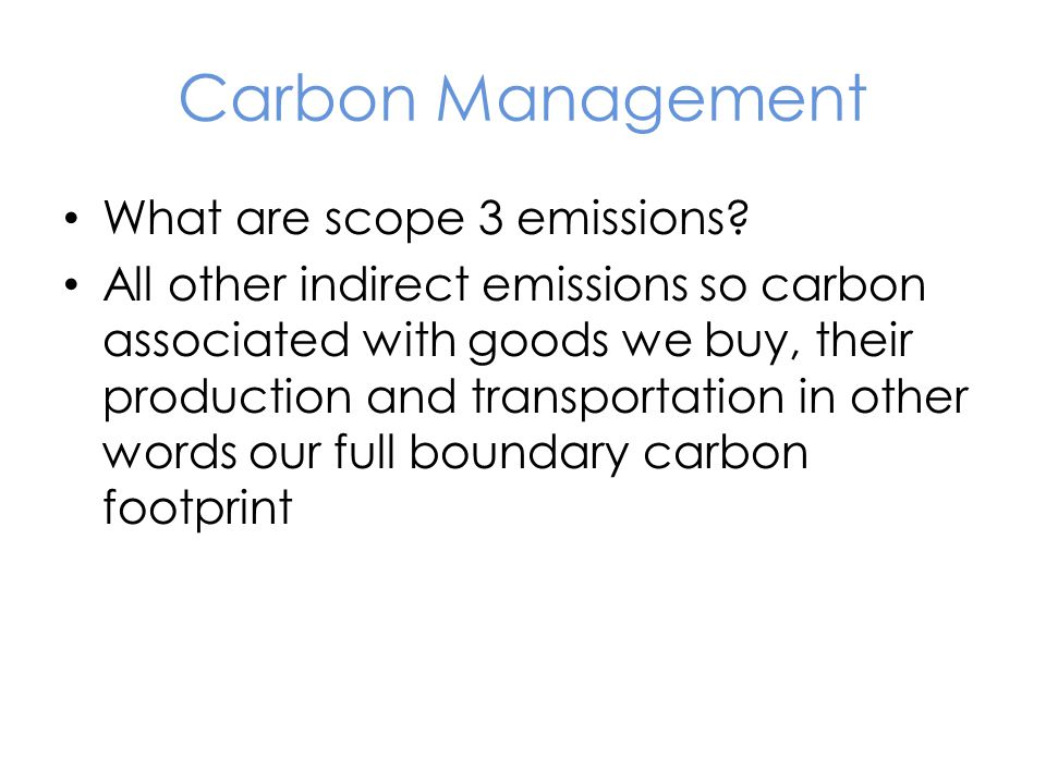 Carbon Management What are scope 3 emissions.