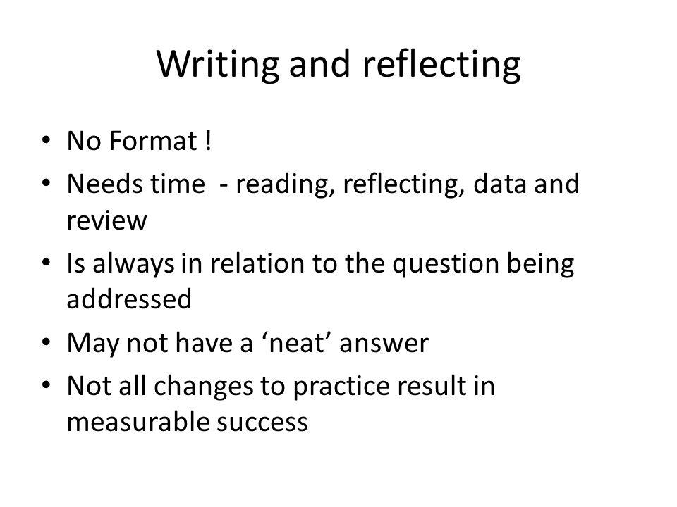 Writing and reflecting No Format .