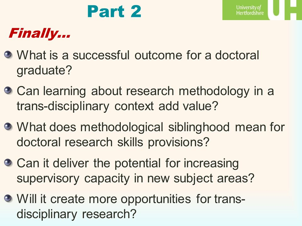 Part 2 Finally… What is a successful outcome for a doctoral graduate.