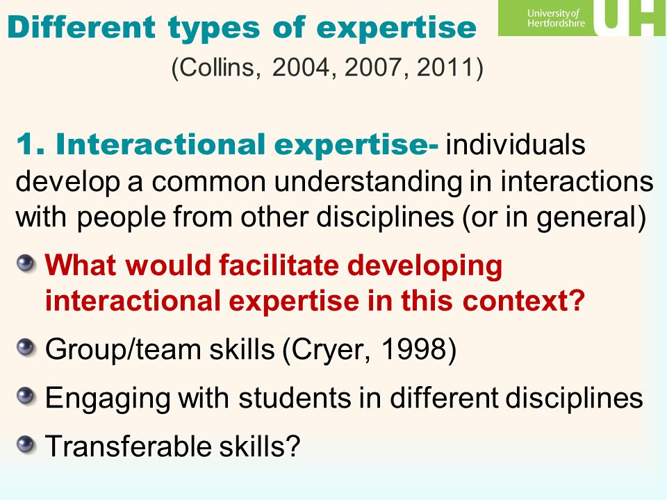 Different types of expertise (Collins, 2004, 2007, 2011) 1.