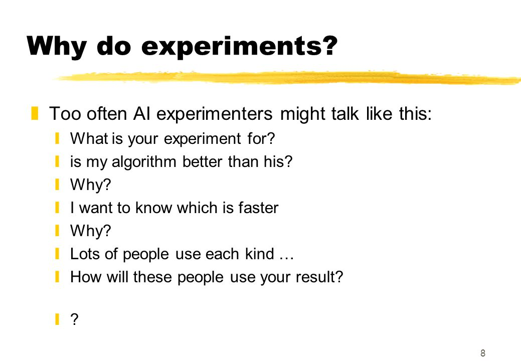 9 Why do experiments.zCompare experiments on identical twins: yWhat is your experiment for.