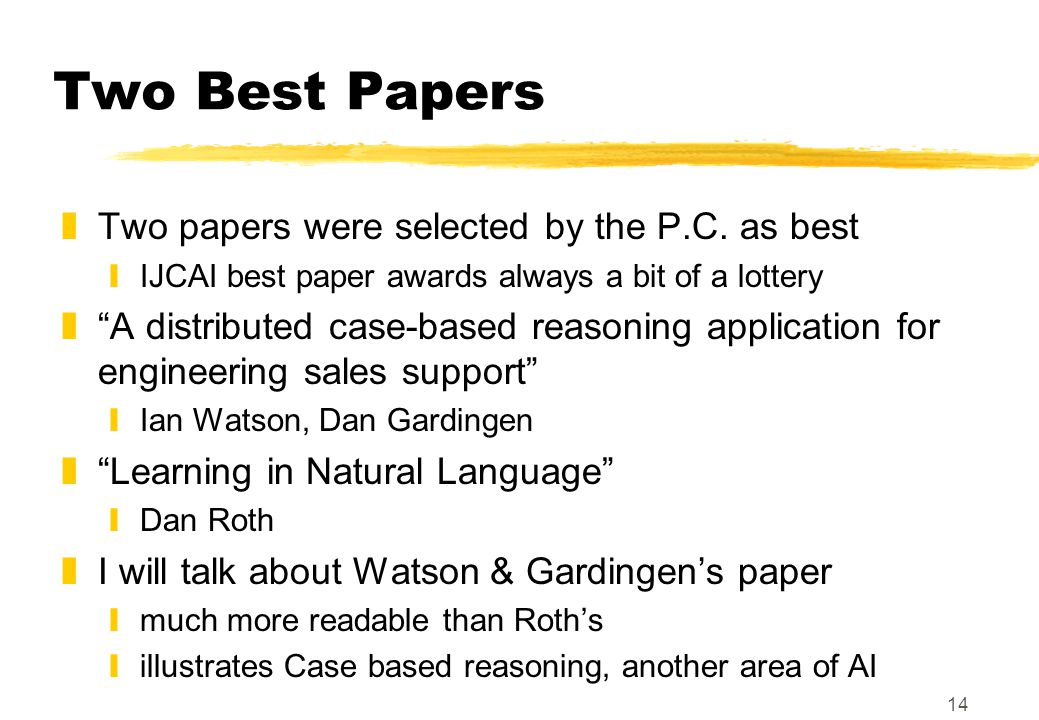 14 Two Best Papers zTwo papers were selected by the P.C.