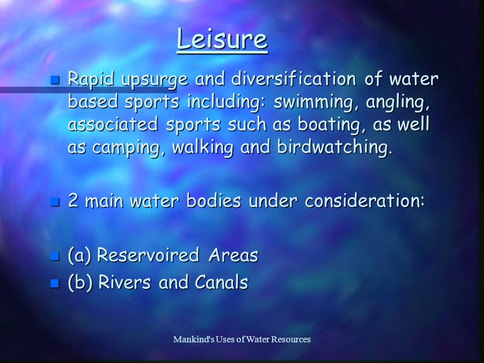 Mankind s Uses of Water Resources O.W.C.