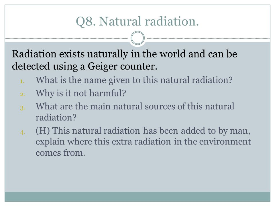 Q8. Natural radiation.