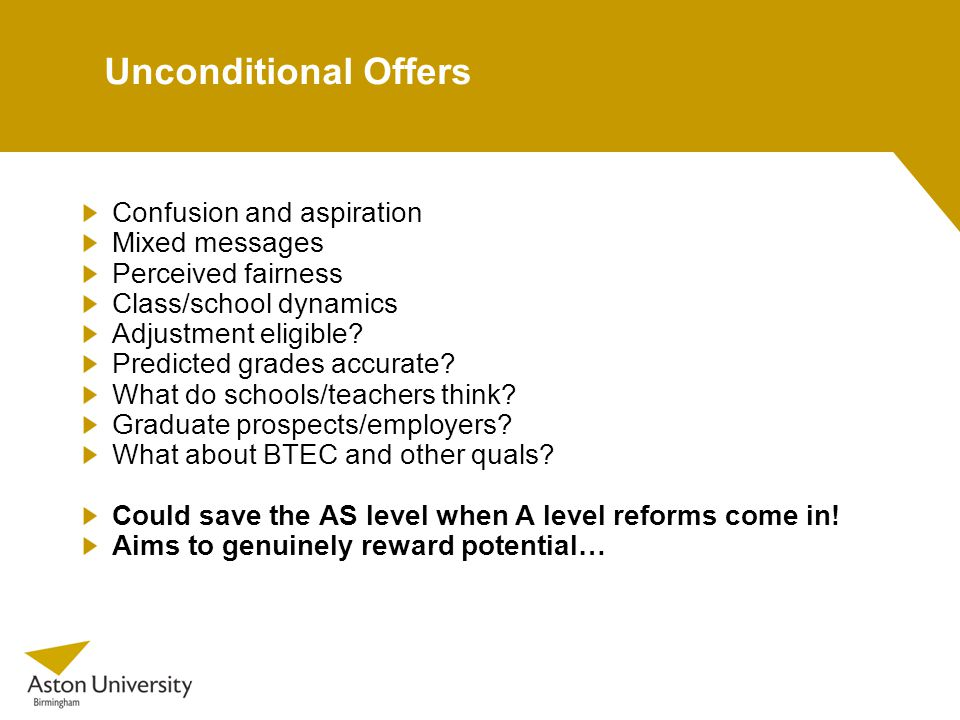 Unconditional Offers Confusion and aspiration Mixed messages Perceived fairness Class/school dynamics Adjustment eligible.