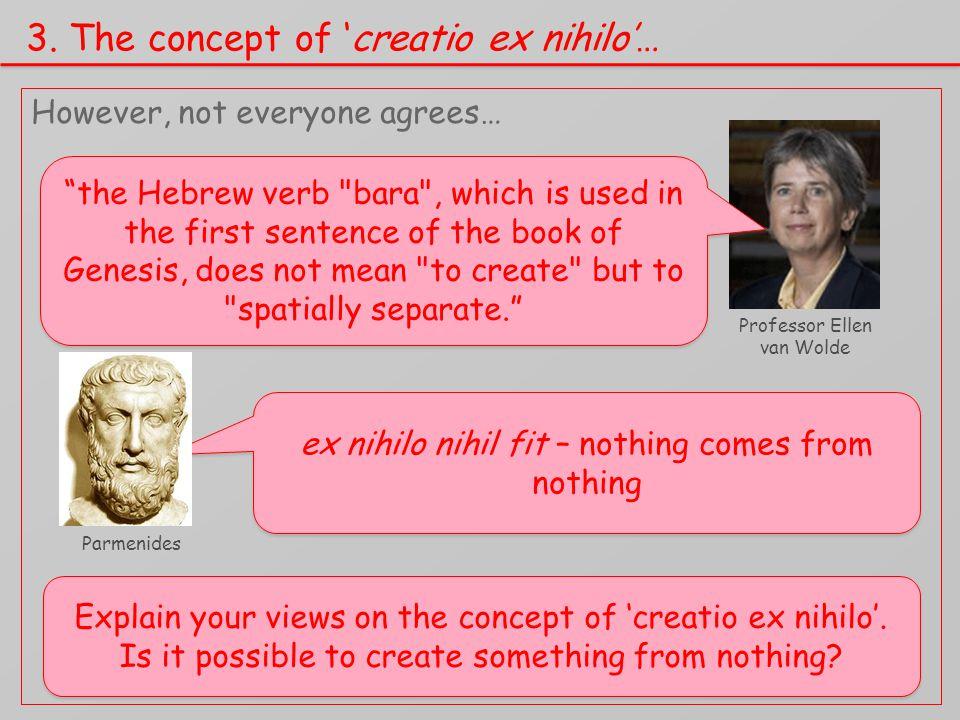 """3. The concept of 'creatio ex nihilo'… However, not everyone agrees… Professor Ellen van Wolde """"the Hebrew verb"""