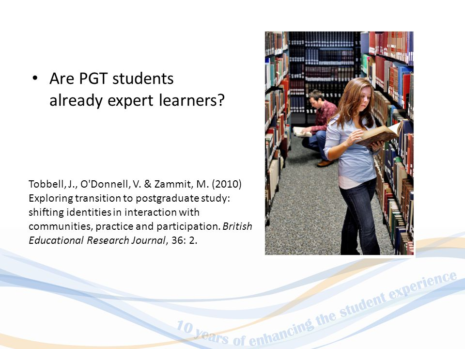 Are PGT students already expert learners. Tobbell, J., O Donnell, V.