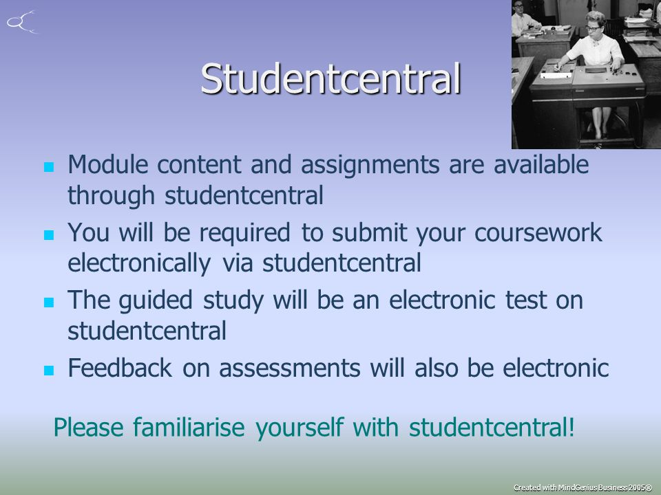 Assessment Practicals 60% Practical 1: online quiz during lab session Practicals 2 & 3: electronic reports, see lab scripts End of module examination