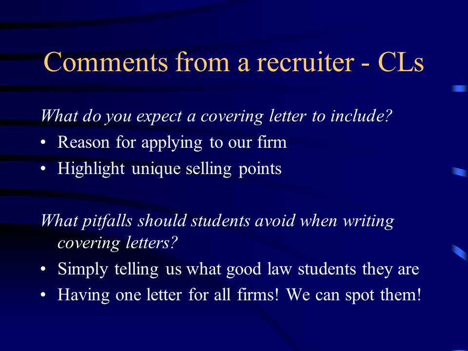 Comments from a recruiter - CLs What do you expect a covering letter to include.