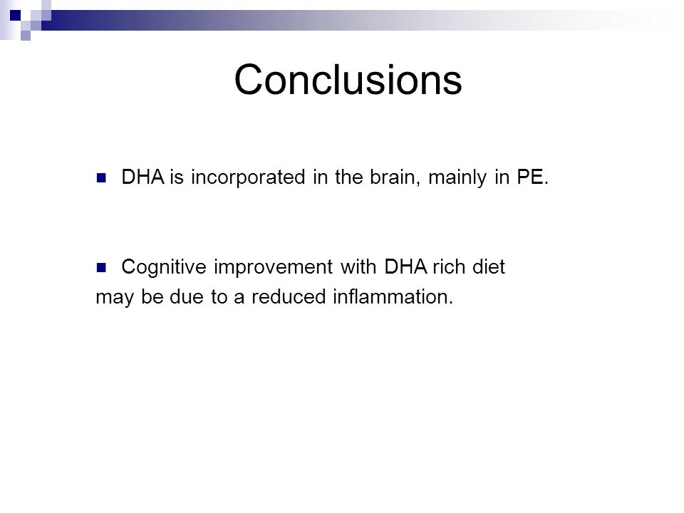 Conclusions DHA is incorporated in the brain, mainly in PE.