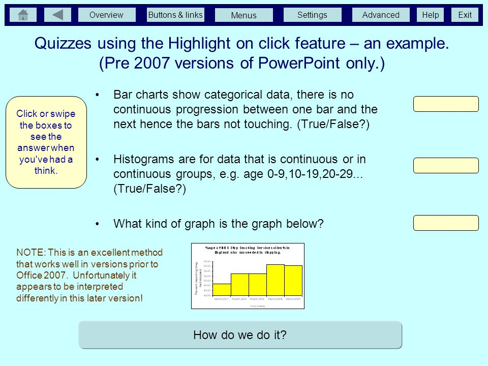 OverviewButtons & linksSettingsAdvancedExit Menus Help Quizzes Version 2007 – how. True Histogram True How does this work? The answer buttons are set