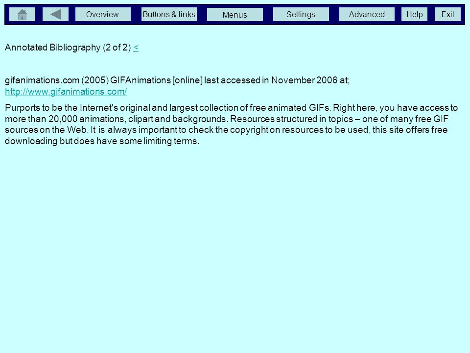 OverviewButtons & linksSettingsAdvancedExit Menus Help Annotated Bibliography (1 of 2)2 NORMAN K L. (1991), The Psychology of Menu Selection: Designin