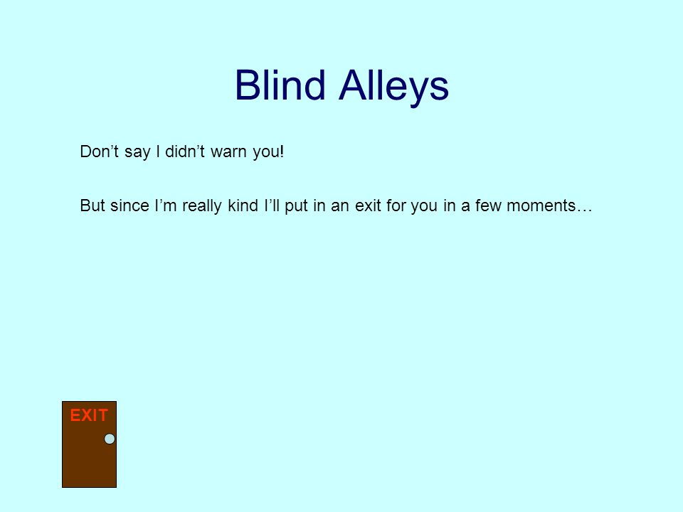 OverviewButtons & linksSettingsAdvancedExit Menus Help Blind Alleys Are you sure you want to go down a blind alley.