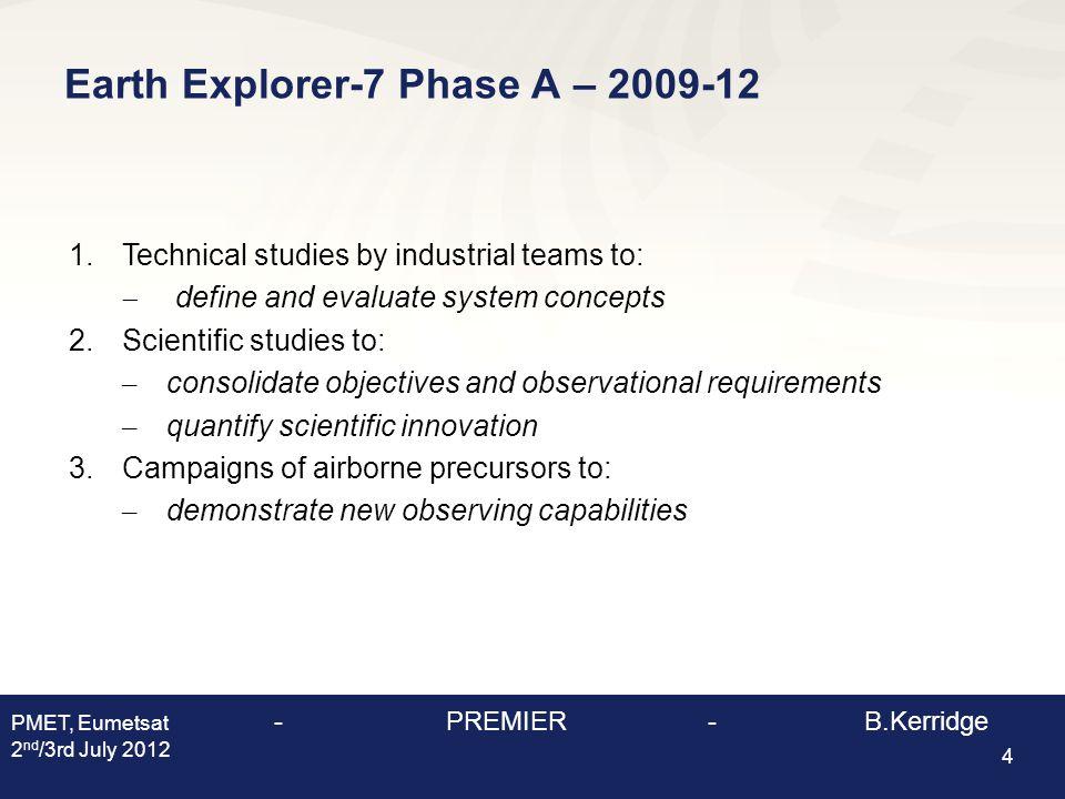 15 PMET, Eumetsat - PREMIER - B.Kerridge 2 nd /3rd July 2012 Supplementary Slides