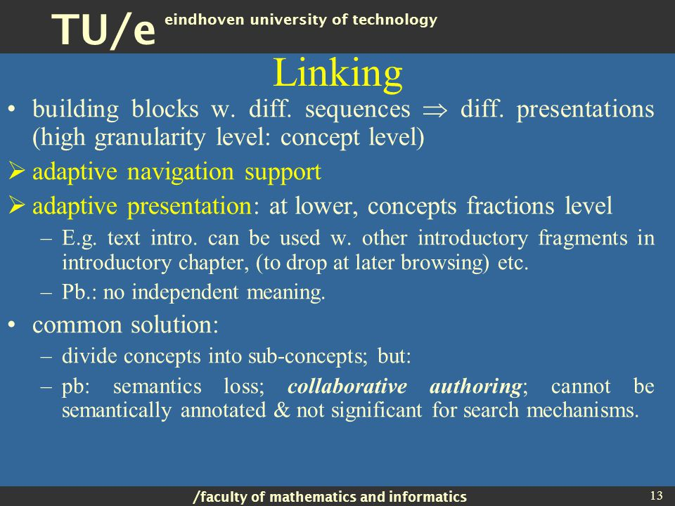 / faculty of mathematics and informatics TU/e eindhoven university of technology 13 Linking building blocks w.