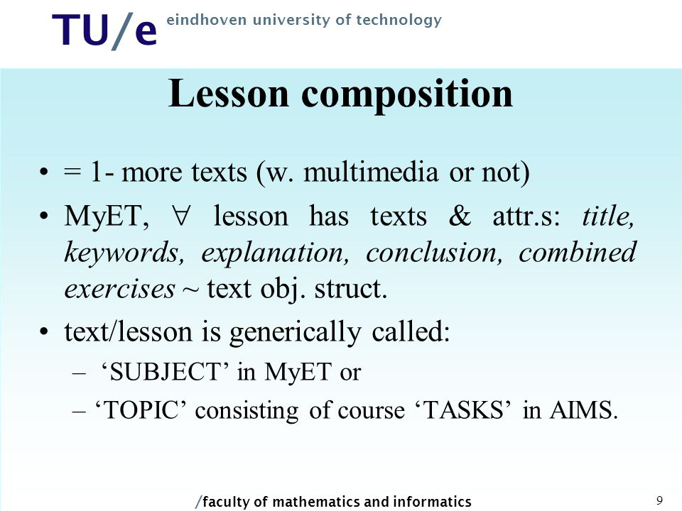 / faculty of mathematics and informatics TU/e eindhoven university of technology 9 Lesson composition = 1- more texts (w.