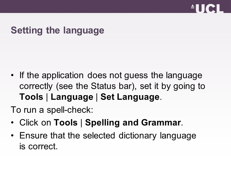 Setting the language If the application does not guess the language correctly (see the Status bar), set it by going to Tools | Language | Set Language.