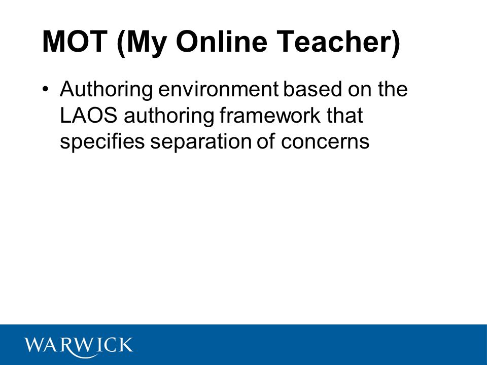 MOT (My Online Teacher) Authoring environment based on the LAOS authoring framework that specifies separation of concerns