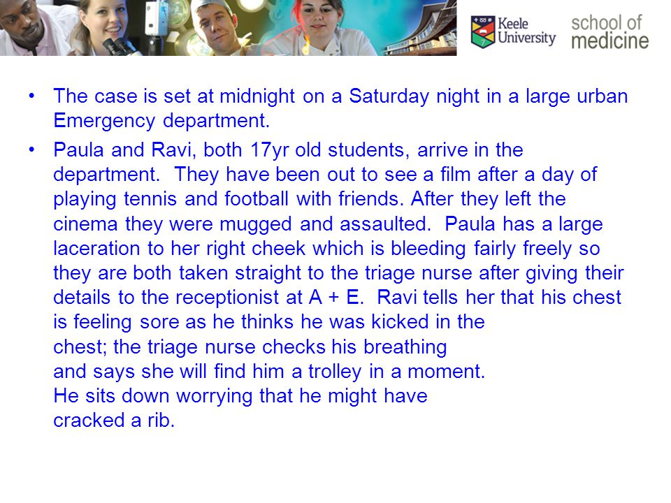 The case is set at midnight on a Saturday night in a large urban Emergency department.