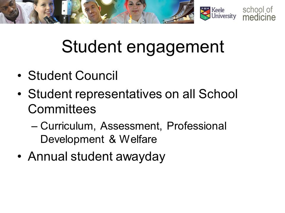Student engagement Student Council Student representatives on all School Committees –Curriculum, Assessment, Professional Development & Welfare Annual student awayday