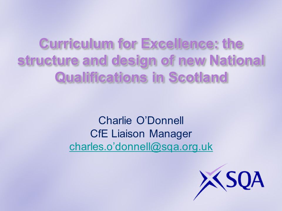 New qualifications – key documents Mandatory documents (website)  Course and Unit Specifications – high level, open and flexible description of standards, aims and purposes  Course Assessment Specifications – more detailed blue print for ensuring year on year consistency in work of centres and examination teams Guidance and support  Course and Unit Support Notes – approaches to learning, teaching and assessment, and developing skills for learning, life and work (website)  Assessment Overviews (website)  Assessment support – specimen Question Papers, specimen coursework and live assessment support for Units, including Added Value Unit