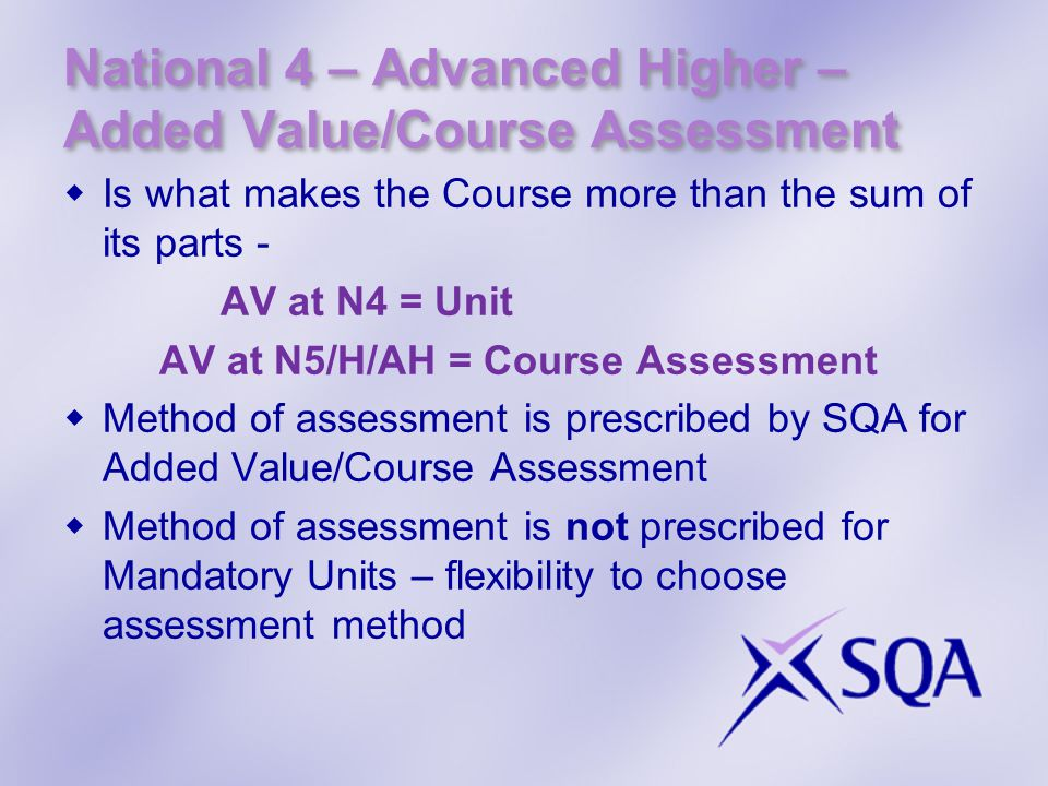 Quality Assurance  Principal Verifier – Appointed by SQA with lead responsibility for ensuring national standards are being applied and maintained  QA Panel members (Nominees) - Centre/Local Authority/College nominated subject experts: dual role within their centres and the QA Panel events.