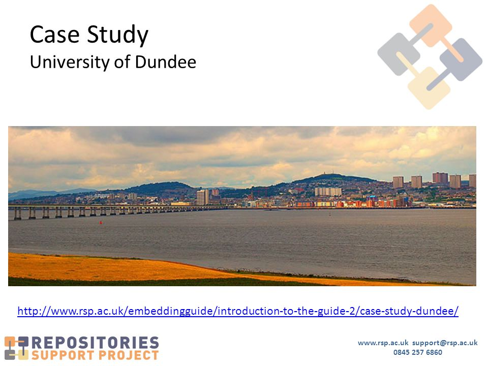 www.rsp.ac.uk support@rsp.ac.uk 0845 257 6860 Case Study University of Dundee http://www.rsp.ac.uk/embeddingguide/introduction-to-the-guide-2/case-study-dundee/