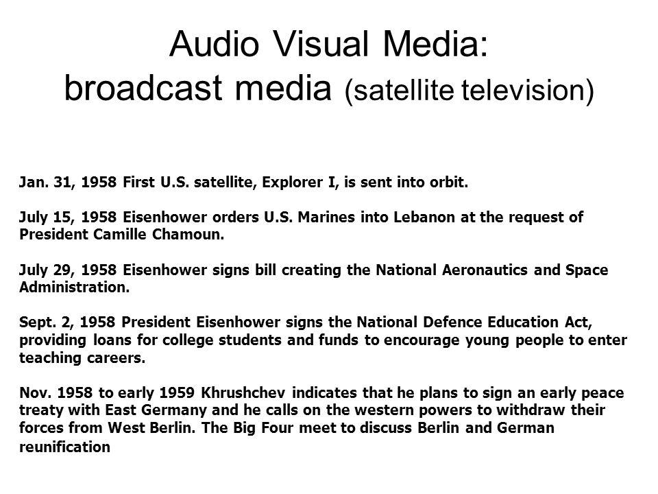 Audio Visual Media: broadcast media (satellite television) Jan.