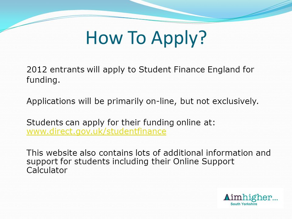 © The University of Sheffield / Department of Marketing and Communications www.direct.gov.uk/studentfinance Government Loans and Grants