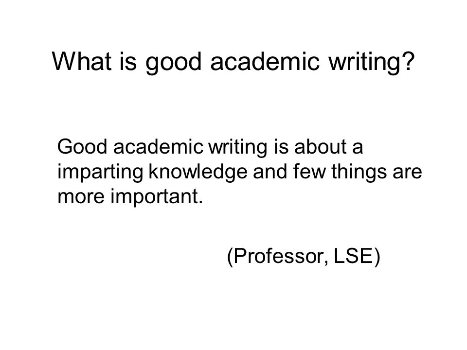 What is good academic writing.