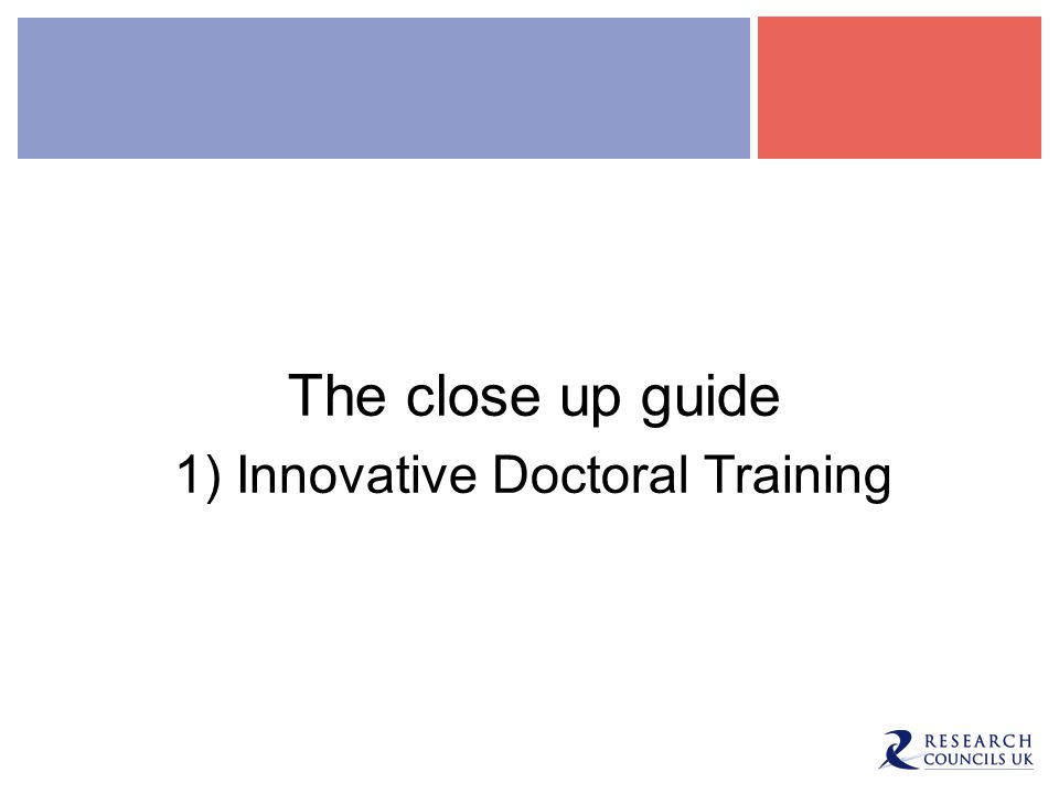1) INNOVATIVE DOCTORAL TRAINING The close up guide 1) Innovative Doctoral Training