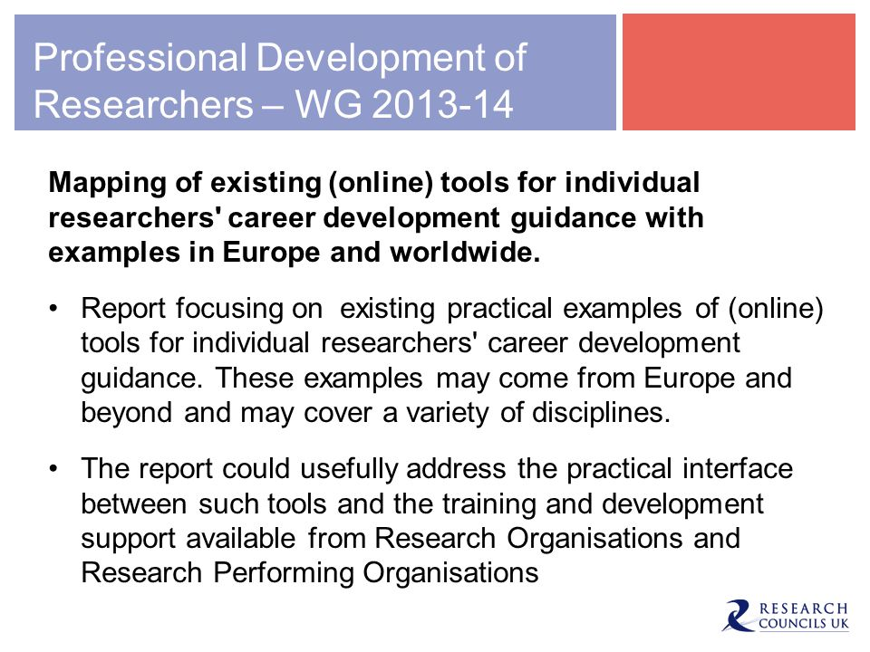 Professional Development of Researchers – WG 2013-14 Mapping of existing (online) tools for individual researchers' career development guidance with e