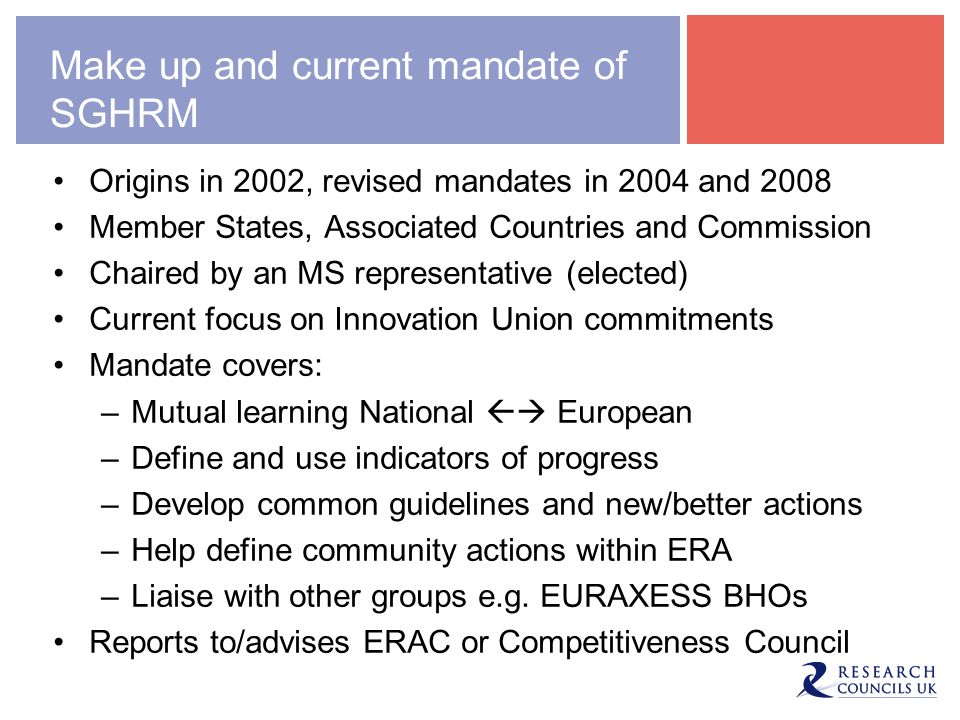 Make up and current mandate of SGHRM Origins in 2002, revised mandates in 2004 and 2008 Member States, Associated Countries and Commission Chaired by