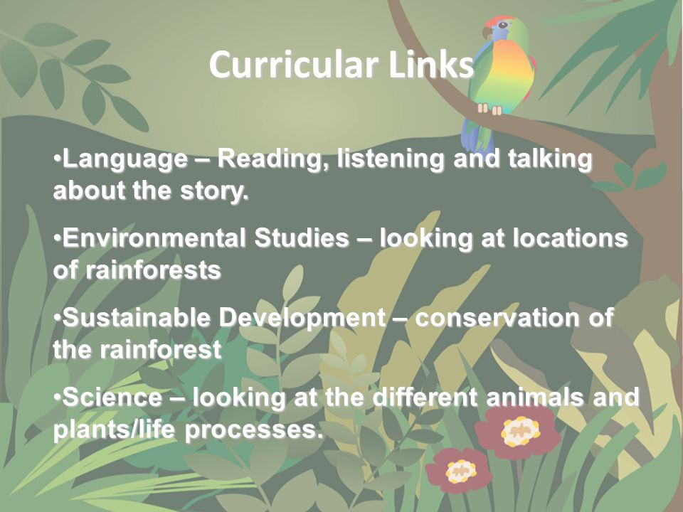 Curricular Links Language – Reading, listening and talking about the story.Language – Reading, listening and talking about the story. Environmental St