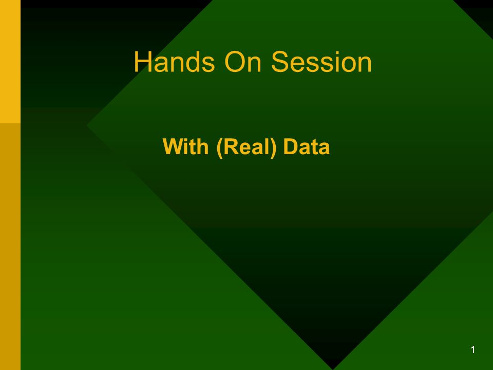1 Hands On Session With (Real) Data