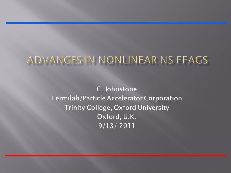 C. Johnstone Fermilab/Particle Accelerator Corporation Trinity College, Oxford University Oxford, U.K. 9/13/ 2011