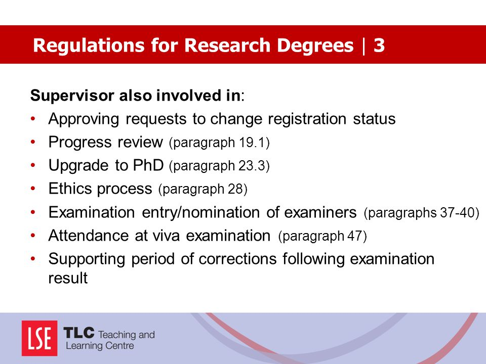 If there are serious problems (paragraph 16): the Doctoral Programme Director or Head of Department may agree a change – initiated by the initiative of the student or supervisor.