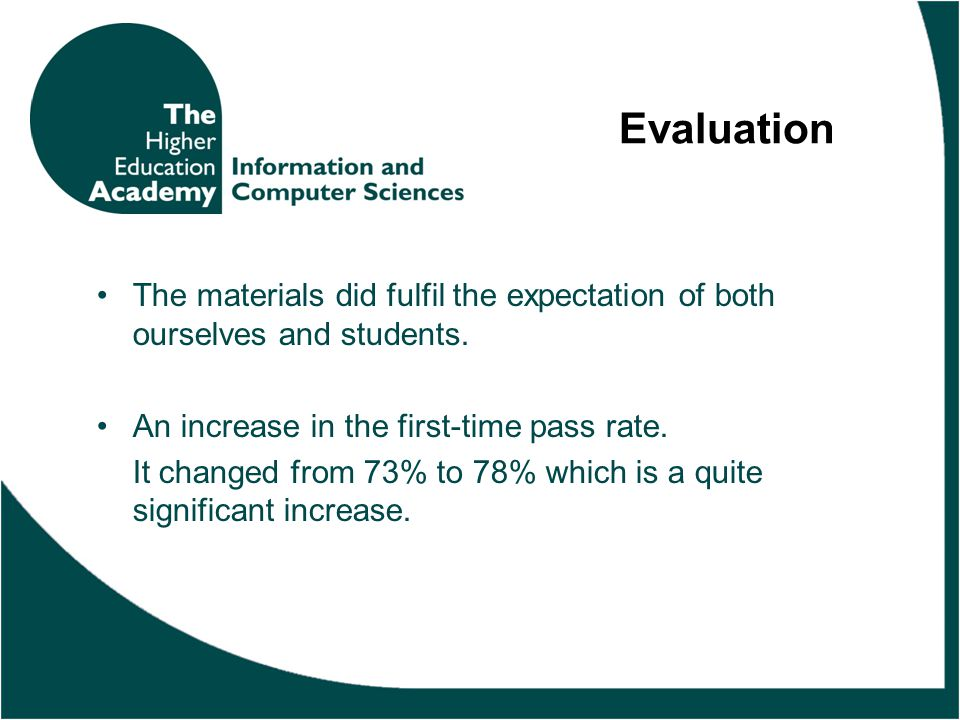 Evaluation The materials did fulfil the expectation of both ourselves and students.