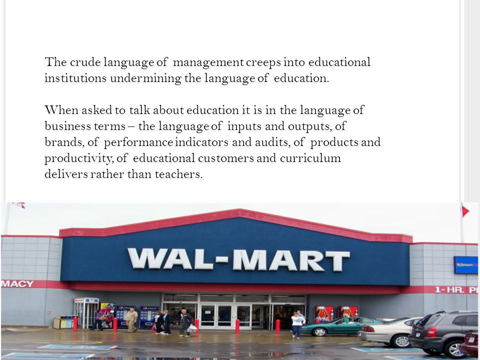 The crude language of management creeps into educational institutions undermining the language of education.