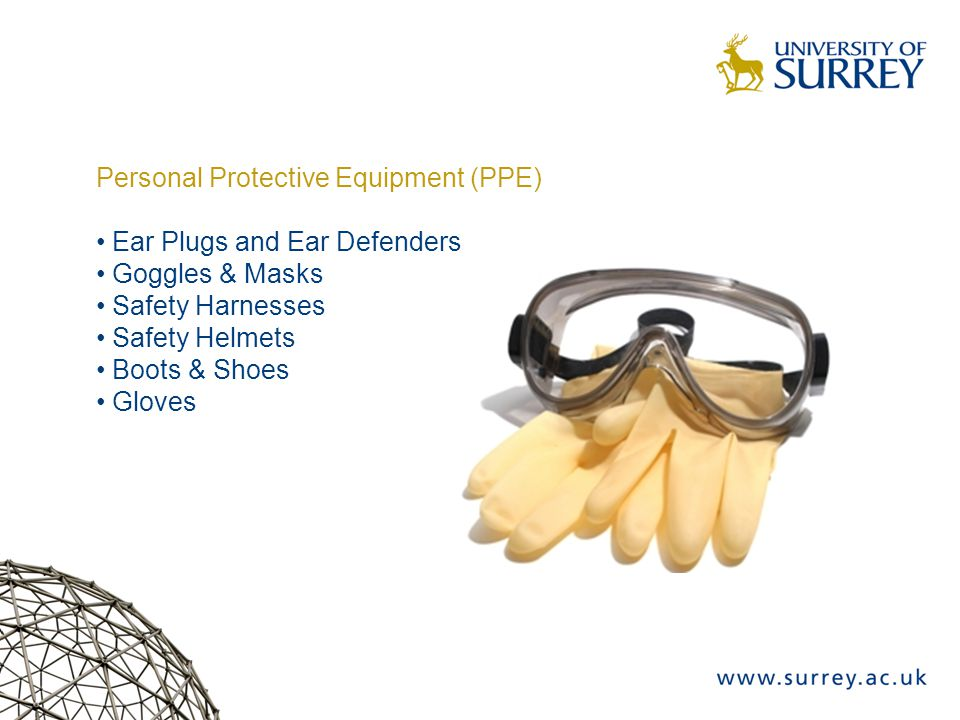 Personal Protective Equipment (PPE) Ear Plugs and Ear Defenders Goggles & Masks Safety Harnesses Safety Helmets Boots & Shoes Gloves