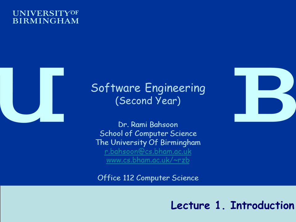 Software Engineering Dr R Bahsoon 1 Lecture 1. Introduction Software Engineering (Second Year) Dr.