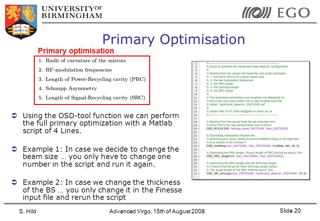 S. HildAdvanced Virgo, 15th of August 2008 Slide 20 Primary Optimisation Primary optimisation  Using the OSD-tool function we can perform the full pr