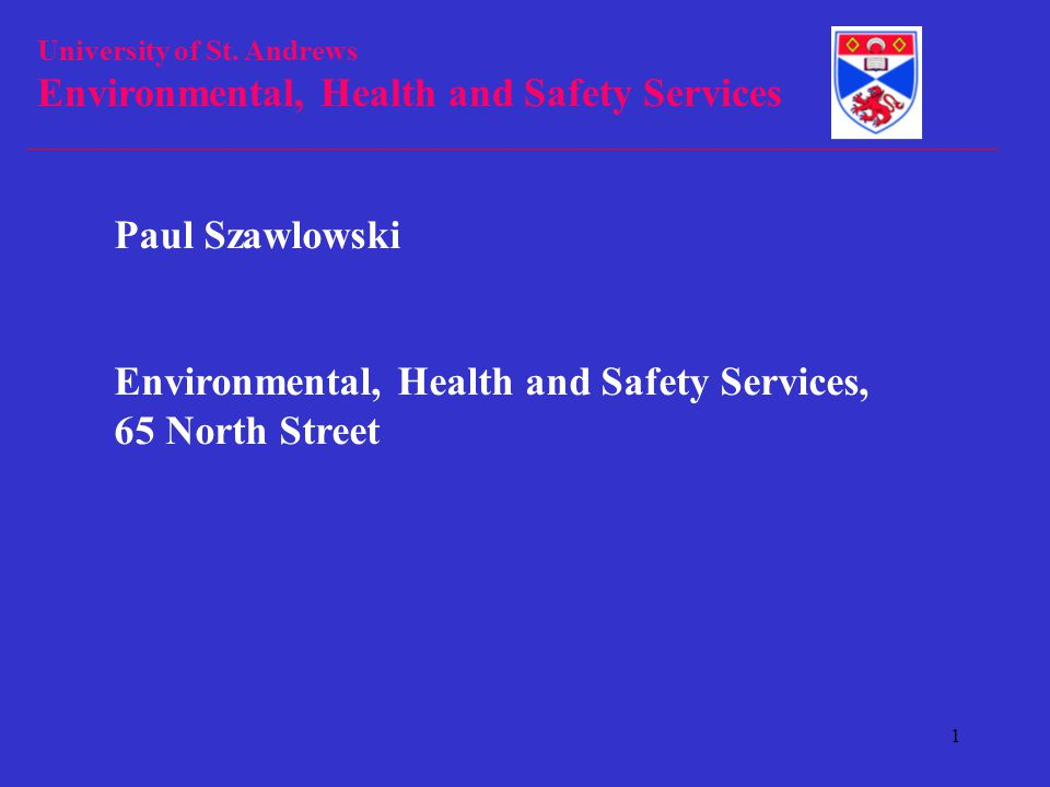 University of St. Andrews Environmental, Health and Safety Services 22 Personal Registration
