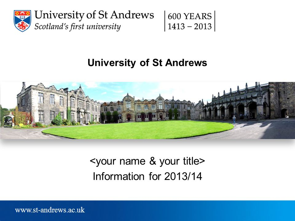 University of St Andrews Information for 2013/14