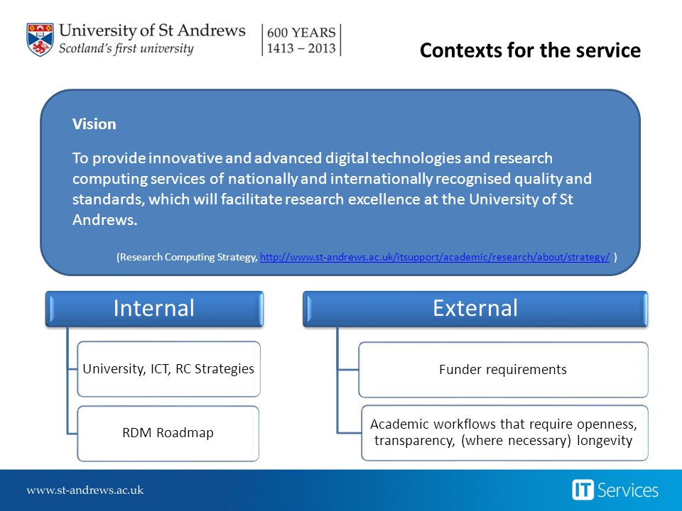 Contexts for the service Vision To provide innovative and advanced digital technologies and research computing services of nationally and internationa
