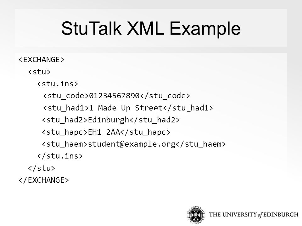 StuTalk XML Example 01234567890 1 Made Up Street Edinburgh EH1 2AA student@example.org App Engine Datastore
