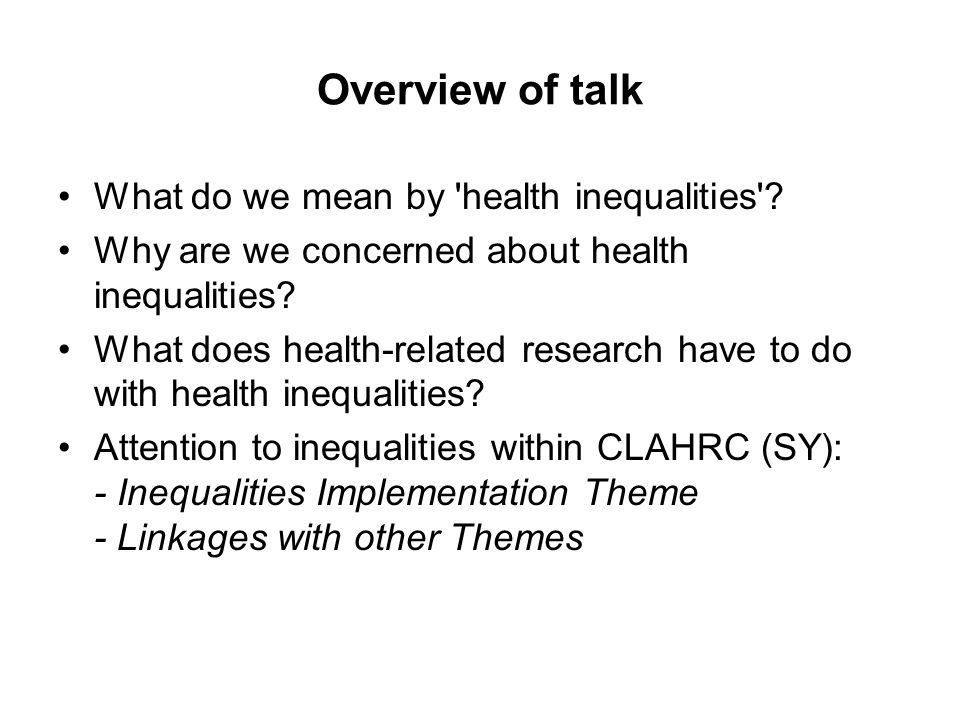 Overview of talk What do we mean by health inequalities .