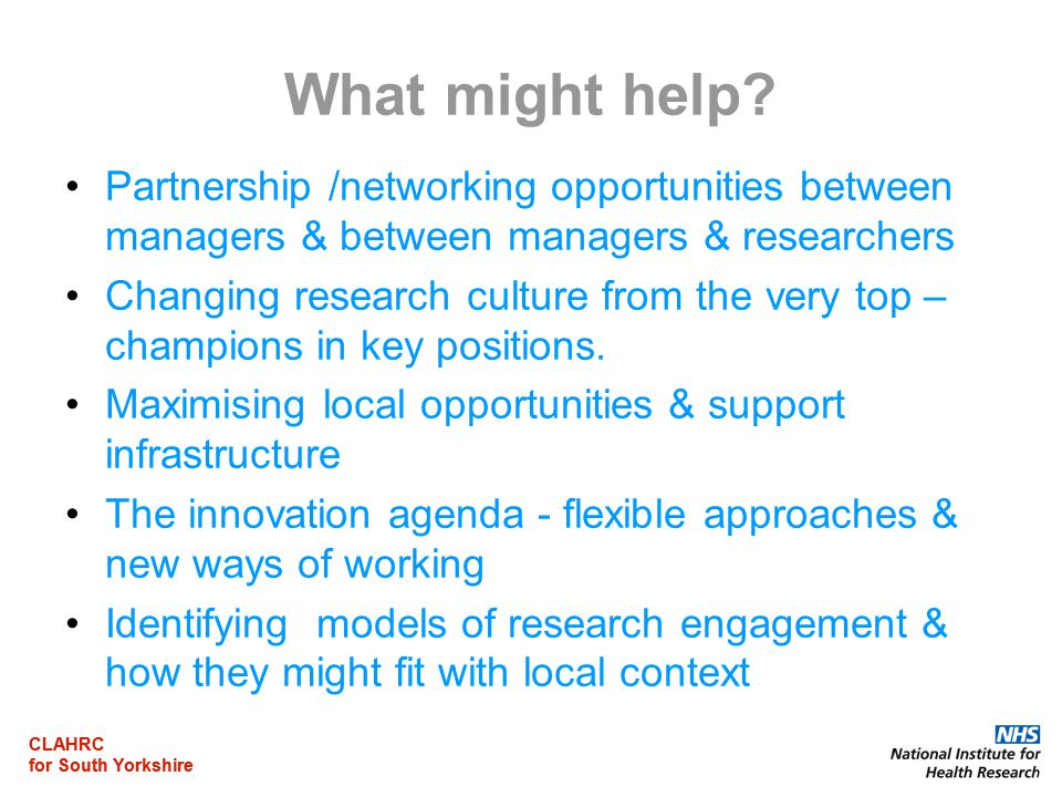 CLAHRC for South Yorkshire CLAHRC for South Yorkshire What might help.
